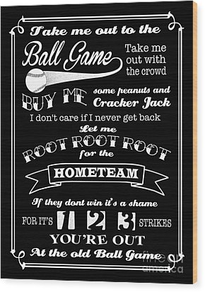 Take Me Out To The Ball Game - Black Background Wood Print