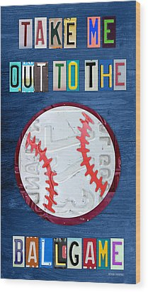 Take Me Out To The Ballgame License Plate Art Lettering Vintage Recycled Sign Wood Print by Design Turnpike