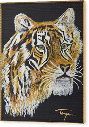 Tanyas Tiger......... Wood Print by Tanya Tanski
