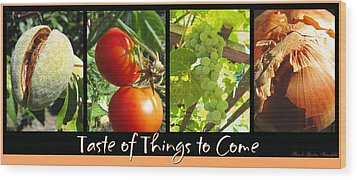 Taste Of Things To Come Photo Collage Wood Print by Brooks Garten Hauschild