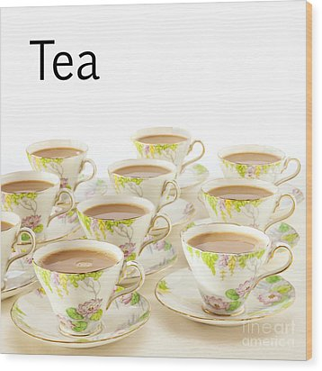 Tea Concept Wood Print by Colin and Linda McKie