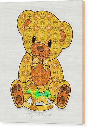 Teddy And Friend Wood Print by Gayle Odsather