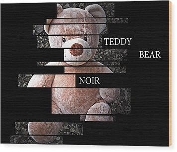 Teddy Bear Noir Wood Print by William Patrick