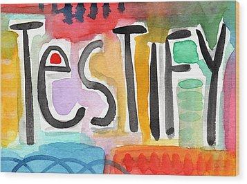 Testify- Colorful Pop Art Painting Wood Print by Linda Woods