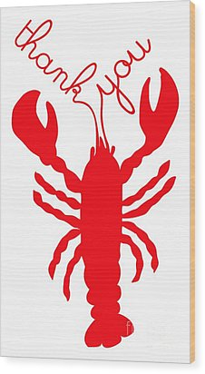 Thank You Lobster With Feelers Wood Print by Julie Knapp