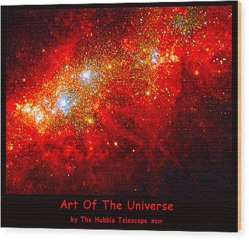 The Art Of The Universe 309 Wood Print by The Hubble Telescope