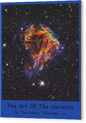 The Art Of The Universe 310 Wood Print by The Hubble Telescope