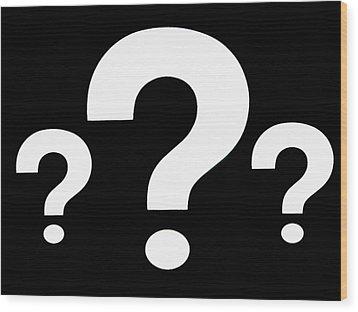The Big Question Wood Print