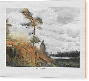 Wood Print featuring the painting The Canadian Wild by Bob Salo