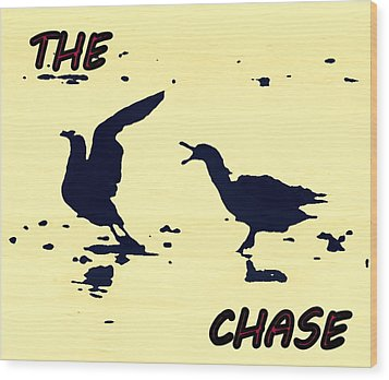 The Chase Wood Print by Pamela Hyde Wilson