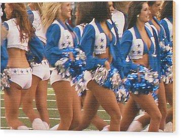 The Dallas Cowboys Cheerleaders Wood Print by Donna Wilson