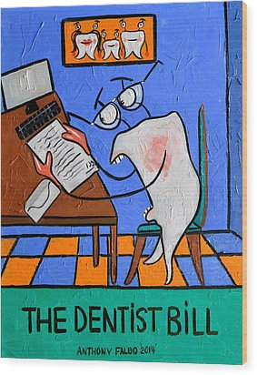 The Dentist Bill Wood Print by Anthony Falbo