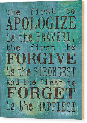 The First To Apologize Wood Print by Debbie DeWitt