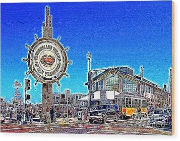The Fishermans Wharf San Francisco California 7d14232 Artwork Wood Print by Wingsdomain Art and Photography