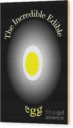 The Incredible Egg Wood Print by Gayle Price Thomas