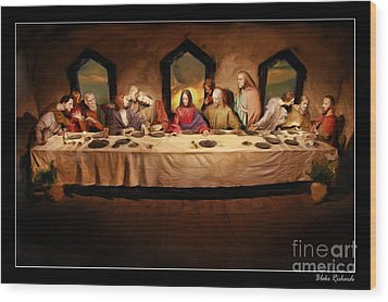 The Last Supper Wood Print by Blake Richards