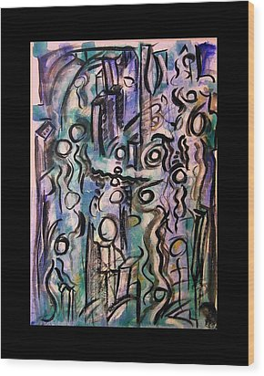 The Life Of People Wood Print by Mimulux patricia no No