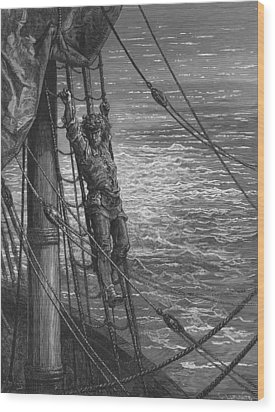 The Mariner Describes To His Listener The Wedding Guest His Feelings Of Loneliness And Desolation  Wood Print by Gustave Dore