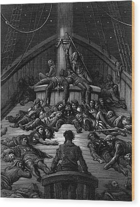 The Mariner Gazes On His Dead Companions And Laments The Curse Of His Survival While All His Fellow  Wood Print by Gustave Dore