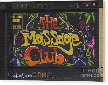 The Massage Club Wood Print by Brian Roscorla