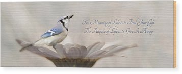 The Meaning Of Life Wood Print by Lori Deiter