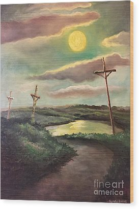 Wood Print featuring the painting The Moon With Three Crosses by Randol Burns