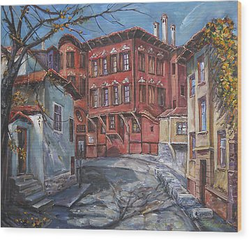 The Old Plovdiv - Autumn Sun Wood Print by Stefano Popovski