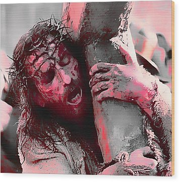 The Passion Of The Christ 'for Our Sins' Wood Print by Robert Rhoads