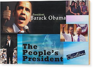 The People's President Still Wood Print