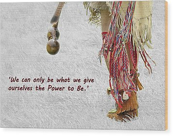 The Power To Be Wood Print by Joanne Brown