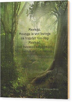 The Princess Bride - Mawage Wood Print by Paulette B Wright