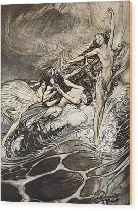 The Rhinemaidens Obtain Possession Of The Ring And Bear It Off In Triumph Wood Print by Arthur Rackham