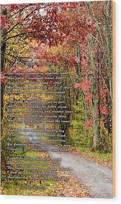 The Road Not Taken Wood Print by Robert Camp
