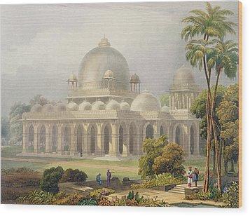 The Roza At Mehmoodabad In Guzerat, Or Wood Print by Captain Robert M. Grindlay