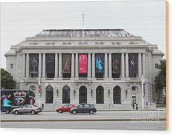 The San Francisco War Memorial Opera House - San Francisco Ballet 5d22478 Wood Print by Wingsdomain Art and Photography