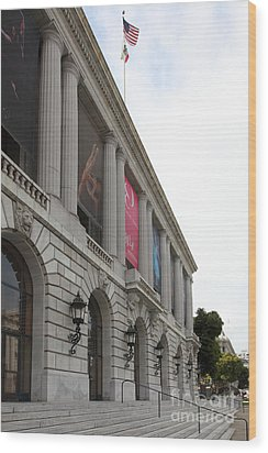 The San Francisco War Memorial Opera House - San Francisco Ballet 5d22585 Wood Print by Wingsdomain Art and Photography