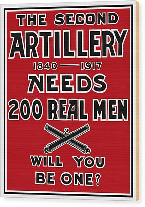 The Second Artillery Needs 200 Real Men Wood Print by War Is Hell Store