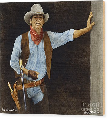 The Shootist... Wood Print by Will Bullas