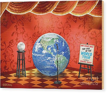 The Show Must Go On Wood Print by Cristophers Dream Artistry