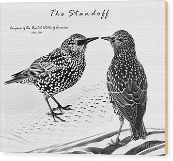 The Standoff  Congress Of The United States Of America   Wood Print by Gerlinde Keating - Galleria GK Keating Associates Inc