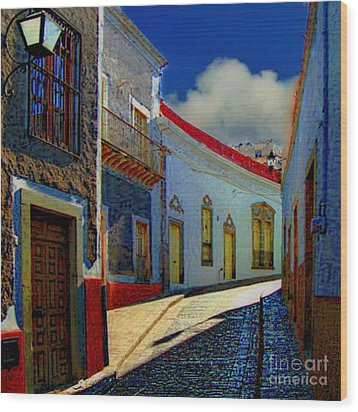 The Street To Diego Rivera's Parents House Wood Print by John  Kolenberg