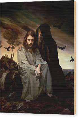 The Temptation Of Christ Wood Print by Eric  Armusik