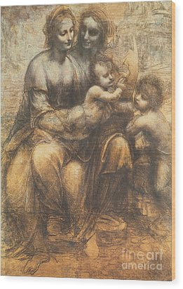 The Virgin And Child With Saint Anne And The Infant Saint John The Baptist Wood Print by Leonardo Da Vinci