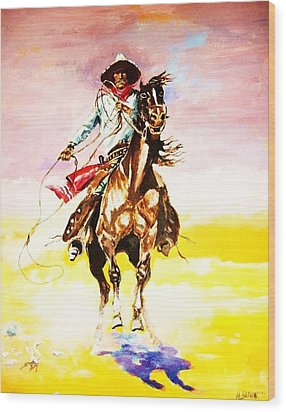 The Way Of The Vaquero Wood Print