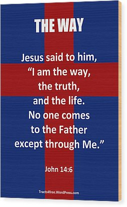 The Way The Truth And The Life Poster Wood Print