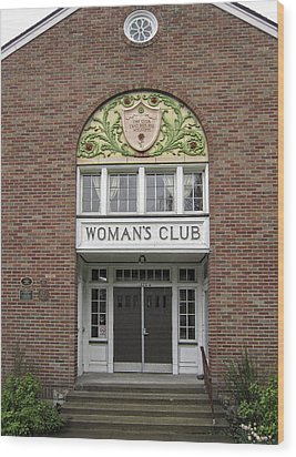 The Womans Club Bids You Welcome Wood Print by Daniel Hagerman