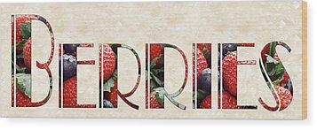 The Word Is Berries  Wood Print by Andee Design