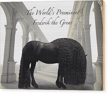 The Worlds Preeminent Frederik The Great Wood Print