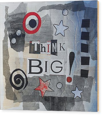 Think Big Wood Print
