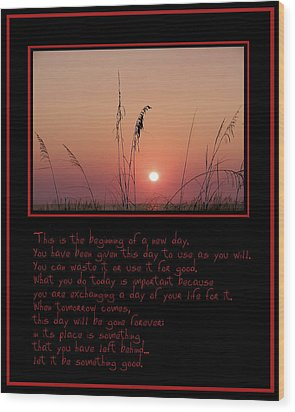 This Is The Beginning Of A New Day Wood Print by Bill Cannon